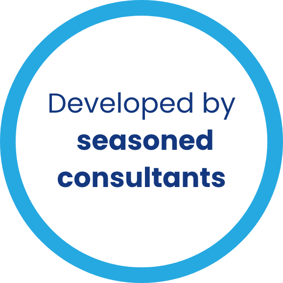 Developed by seasoned consultants